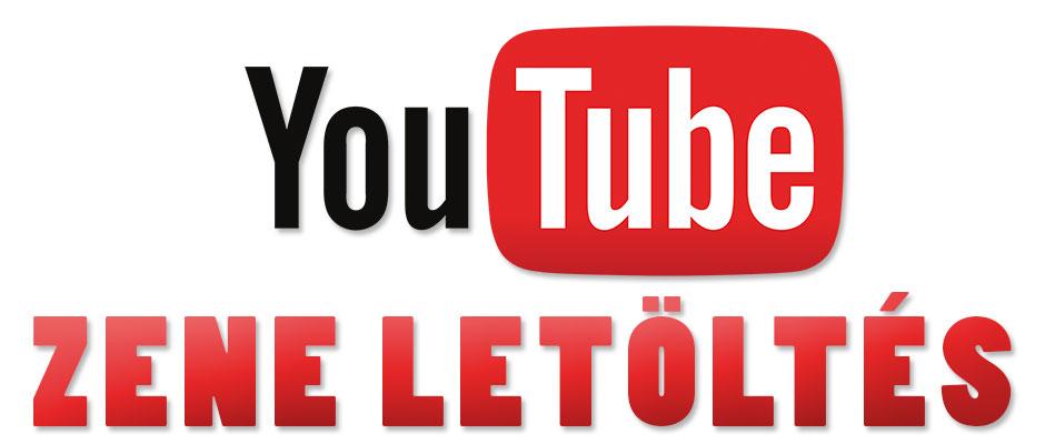 Zene letöltés youtube